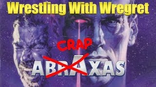 Abraxas | Wrestling With Wregret
