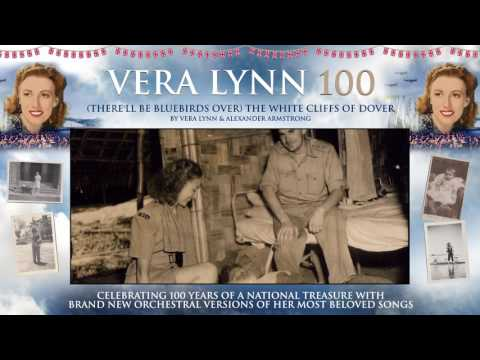Dame Vera Lynn - 100 - (There'll Be Bluebirds Over) The White Cliffs Of Dover