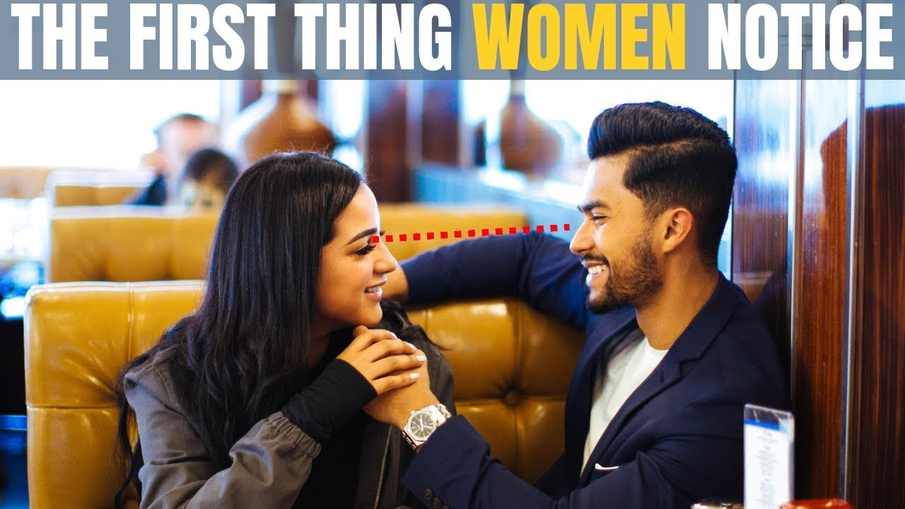The FIRST 6 Things A Woman Notices in A Guy