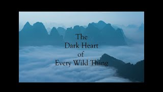 Book Trailer: The Dark Heart of Every Wild Thing