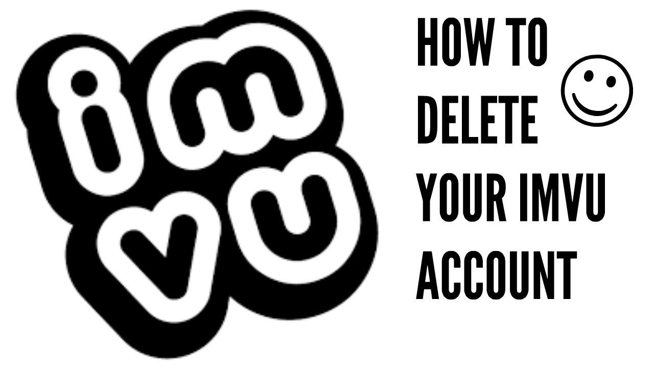 Account permanently delete imvu How to