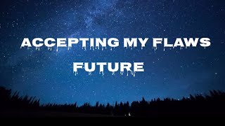 Future – Accepting My Flaws Lyrics