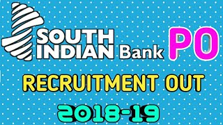 SOUTH INDIAN BANK PO VACANCIES OUT 2018-19