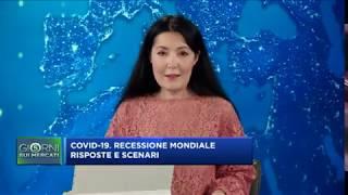 5 GIORNI SUI MERCATI - Recessione mondiale, reazioni e scenari