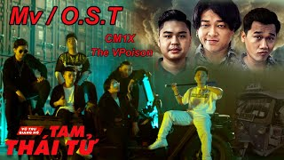 [OFFICIAL] TAM THÁI TỬ | Music Video (OST) | The Vpoison (CM1X)