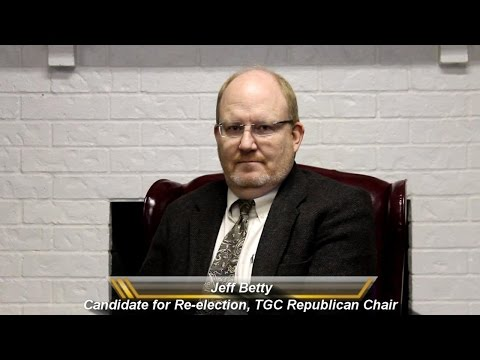 Jeff Betty - Candidate for Re election, TGC Republican Chair