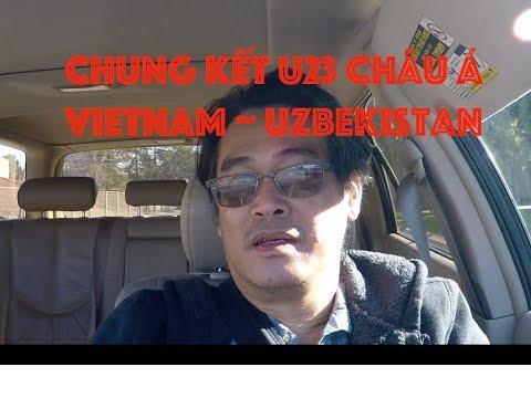 Cuộc Sống Bên Mỹ : Chờ Xem Chung Kết U23 Viet Nam vs. Uzbekistan