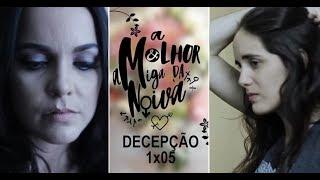 Скачать A MELHOR AMIGA DA NOIVA 1x05 Decepção