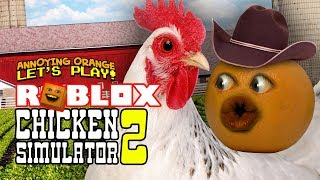 Roblox: Chicken Simulator 2 [Annoying Orange]