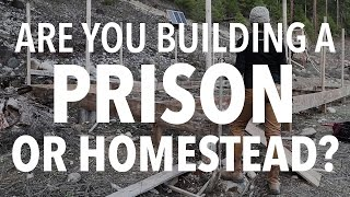 IS YOUR HOMESTEAD A PRISON?