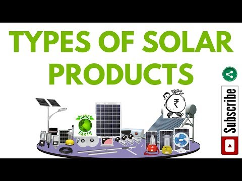 Solar energy  - Types of solar system / products