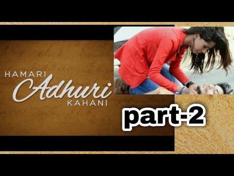 Hamari Adhuri Kahaani||Part2 || Sad Love Story || By Manav Tiwari Betul
