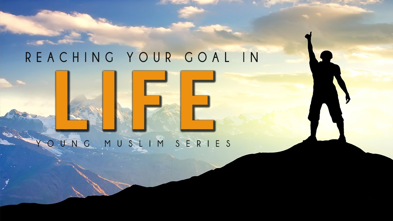 goals in life This text contains five lectures that revolve around god, as the ultimate goal of  life, discussing about topics such as the goal of creation, individual and social.