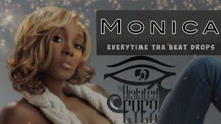 Monica - Everytime The Beat Drops (Dialated Eyez #TrapRemix) #everytimethabeatdrops