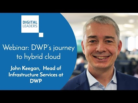 Webinar: DWP's journey to hybrid cloud - Digital Leaders