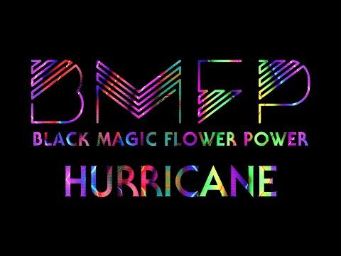 BLACK MAGIC FLOWER POWER - HURRICANE (OFFICIAL VIDEO)