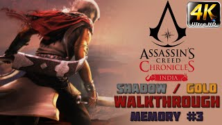 Assassin's Creed Chronicles: India - Walkthrough - Shadow/Gold - 4K - Memory 3 - The Quest Begins