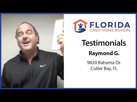 Florida Cash Home Buyers - Testimonial - Raymond