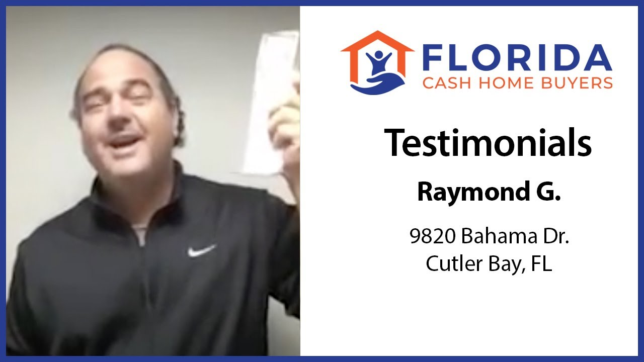 Florida Cash Home Buyers - Testimonial - Raymond