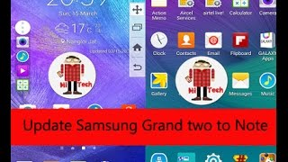 Exclusive : How to Update Samsung Grand 2 SM-G7102 to Note 4