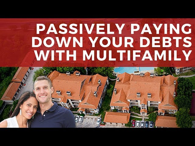 Passively Paying Down Your Debt With Multifamily