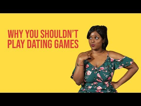 Why You Shouldn't Play Dating Games | NANDINI SAYS
