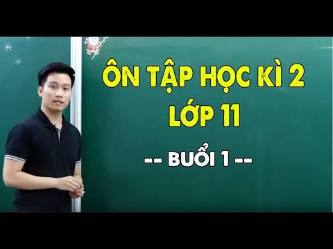ÔN TẬP HỌC KÌ 2 Lớp 11 _Buổi 1_ Thầy Nguyễn Quốc Chí