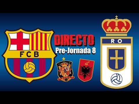 DIRECTO PRE-JORNADA 8 | BARCELONA B - REAL OVIEDO | POST-PARTIDO ESPAÑA - ALBANIA