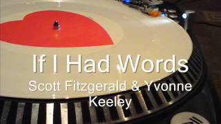 If I Had Words   Scott Fitzgerald & Yvonne Keeley
