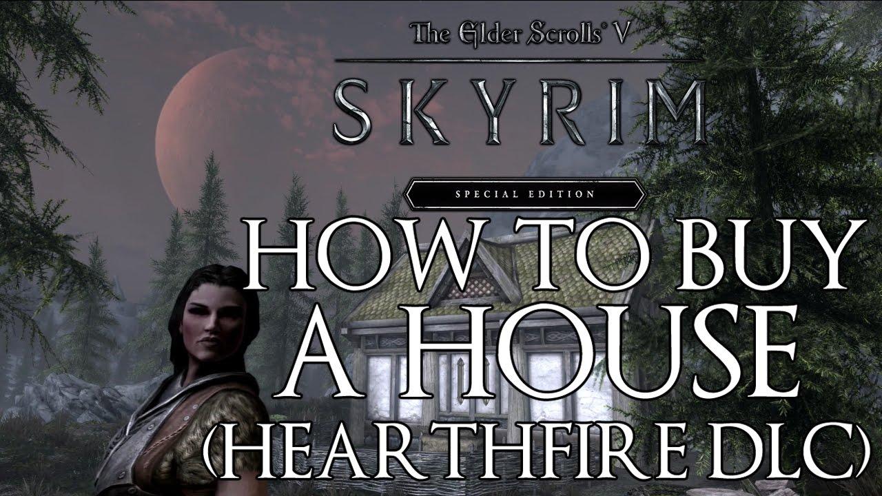 Skyrim Special Edition How To Buy A House (hearthfire Dlc)