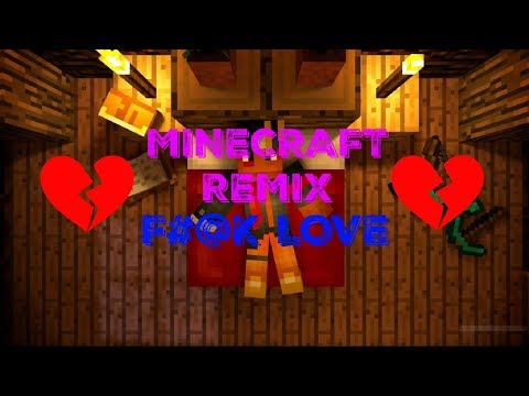 MINECRAFT PARODY - F#@k Love (XXXTENTACION ft. Trippie Redd)