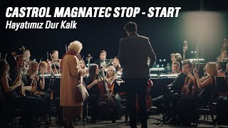 Hayatımız Dur Kalk | Castrol MAGNATEC STOP-START