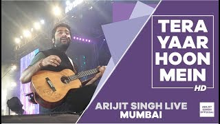 Tera Yaar hoon main - Sonu Ke titu ki sweety | Arijit Singh Live at Mumbai - BKC | MMRDA | 2018