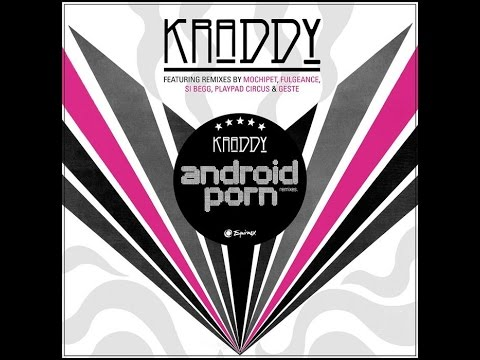 Kraddy - Android Porn 10 HOUR version
