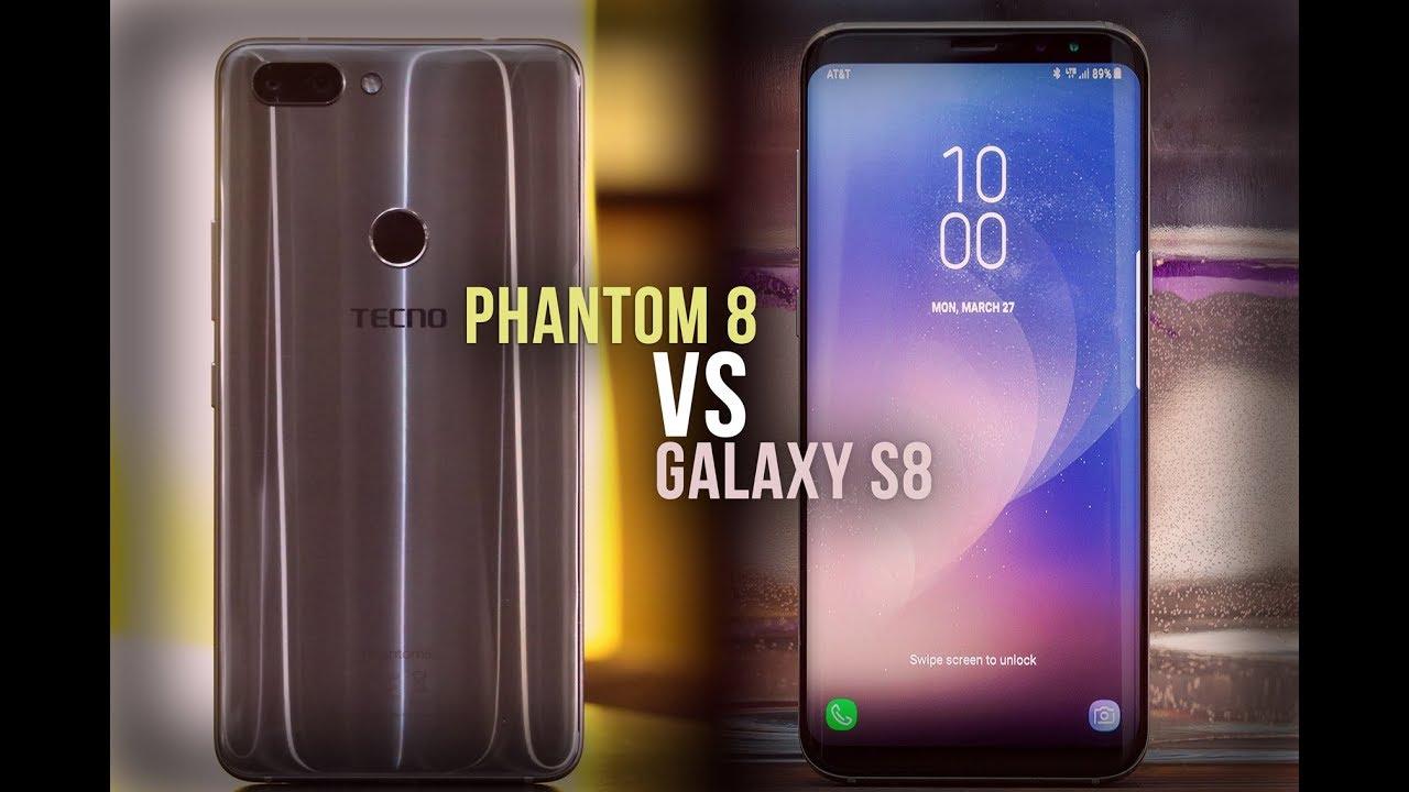 Tecno Phantom 8 Vs Samsung Galaxy S8 Honest Comparison