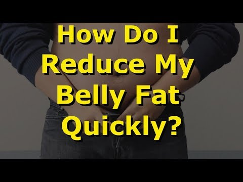 How Do I Reduce My Belly Fat Quickly?
