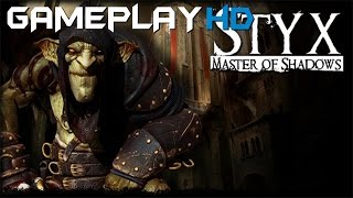 Styx: Master of Shadows Gameplay (PC HD)