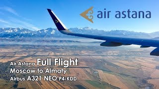 Air Astana Full Flight: Moscow to Almaty  Airbus A321 NEO P4-KDD