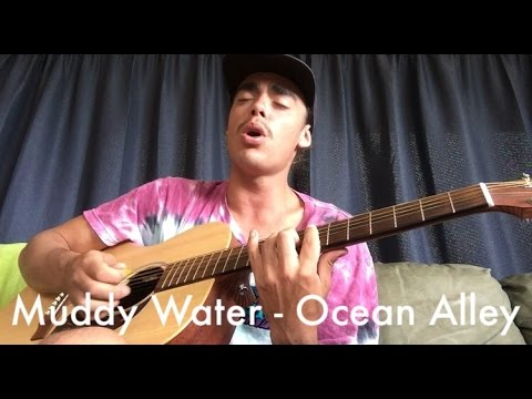 Muddy Water - Ocean Alley cover