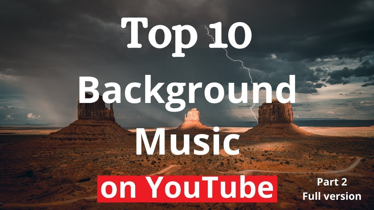 Top 10 Background Music Most Popular On Youtube No Copyright Songs For Gaming Youtube