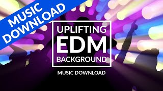 Download ► https://1.envato.market/nyvyv subscribe https://goo.gl/9uyg3s all songs https://1.envato.market/kdayn high energy uplifting edm background mus...