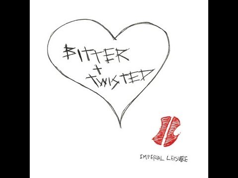 Bitter & Twisted Offical Music Video By Imperial Leisure