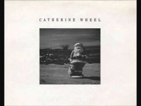 Catherine Wheel - Girl Stand Still