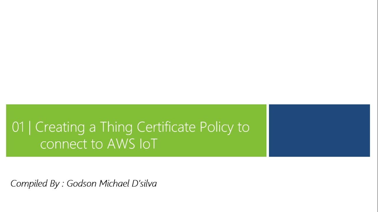 1 Creating a Thing Certificate Policy to connect to AWS IoT