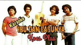 Download Lagu Karaoke Koes Plus -Ibu dan Lagunya | Wisnu Himawan mp3