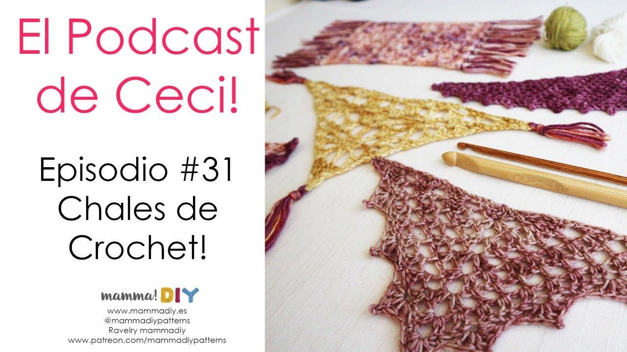 🔥🔥🔥 Podcast de Tejido 31 🔥🔥🔥 todos mis chales en Crochet! #crochet #ganchillo