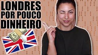 10 DICAS PARA LONDRES POR POUCO DINHEIRO | Rita Serrano
