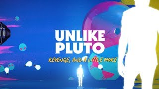 Unlike Pluto - Revenge, And a Little More (Pluto Tapes)