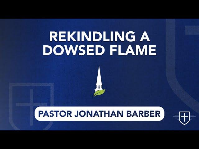 Rekindling a Dowsed Flame