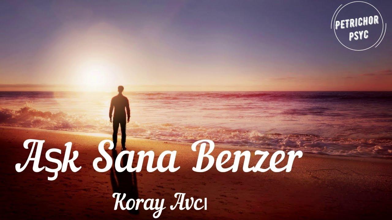 Koray Avci Ask Sana Benzer Sarki Sozu Lyrics Hd Youtube